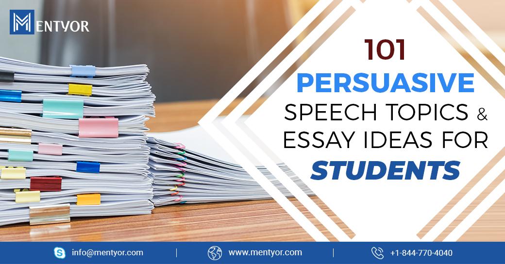 101 PERSUASIVE SPEECH TOPICS FOR STUDENTS