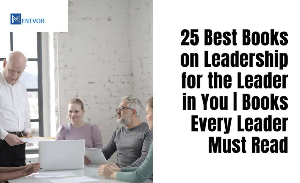 25 best books on leadership for the leader in you