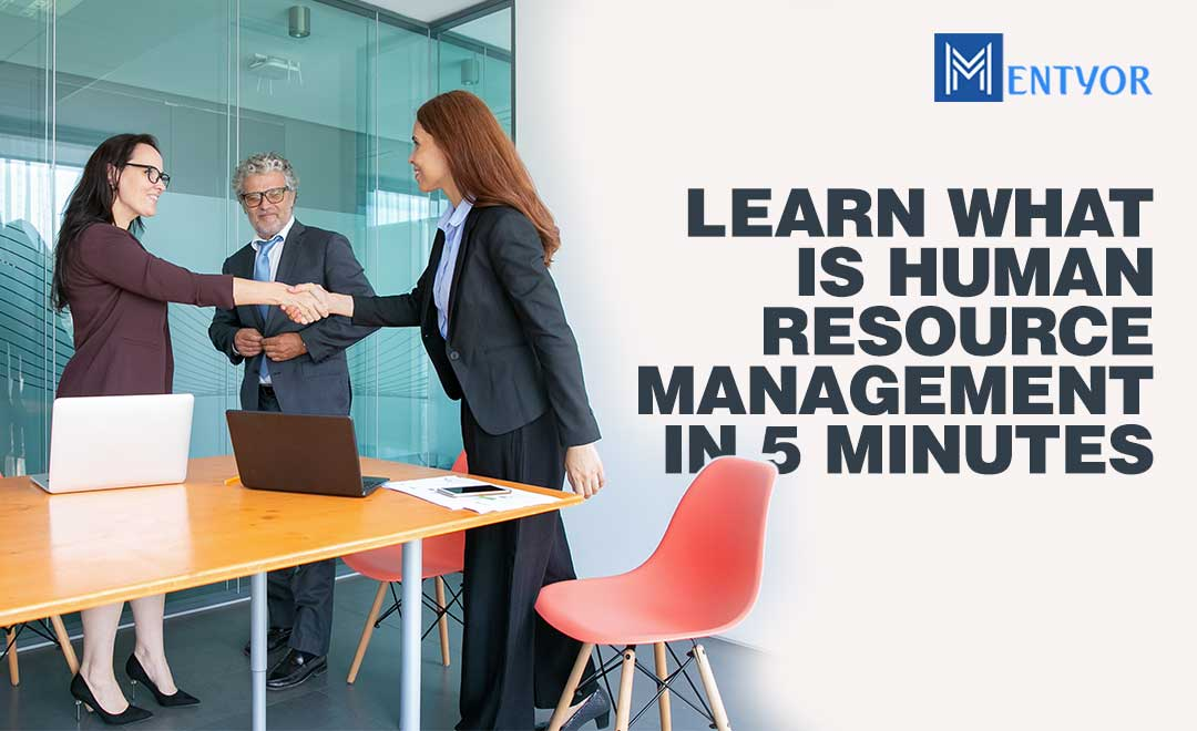 Learn what is Human Resource Management in 5 minutes
