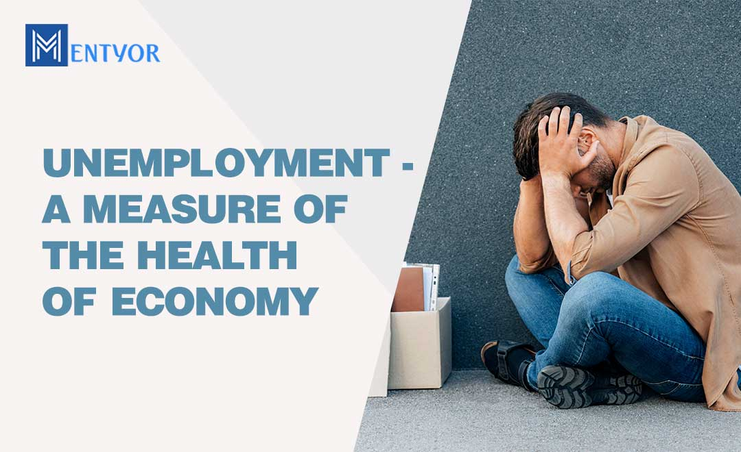 Unemployment - A Measure of the Health of Economy