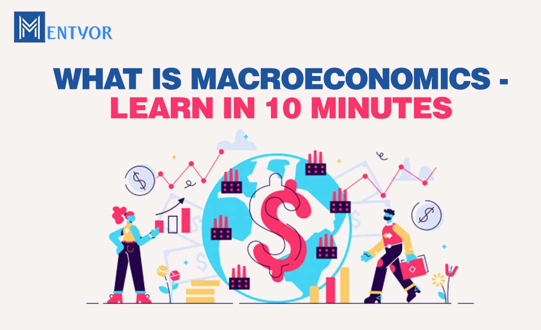 WHAT IS MACROECONOMICS - LEARN IN 10 MINUTES