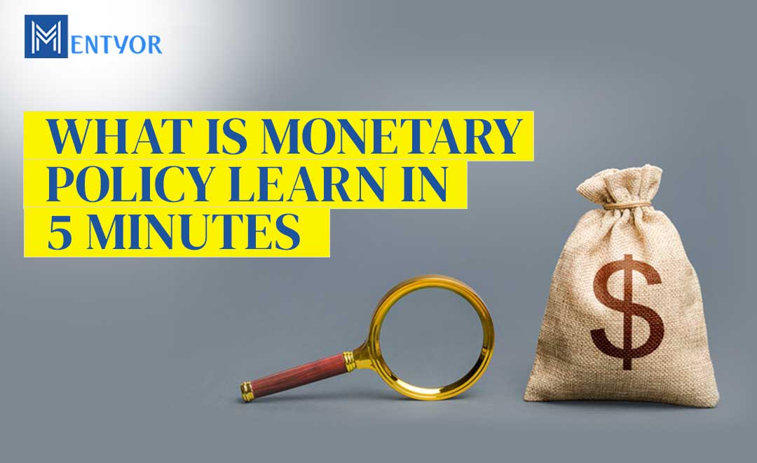 WHAT IS MONETARY POLICY Learn in 5 minutes