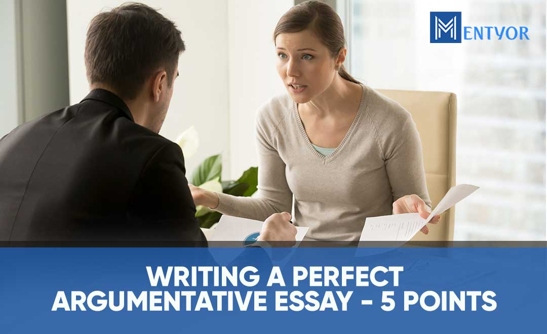 Writing a perfect argumentative essay 5 points